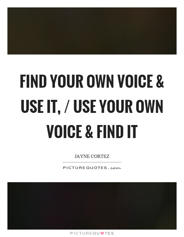 always use your voice Voice of reason definition is - a person who influences others to act sensibly  how to use voice of reason in a sentence.