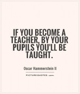 if-you-become-a-teacher-by-your-pupils-youll-be-taught-quote-1