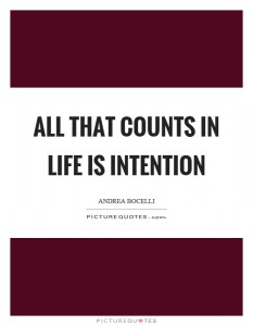 all-that-counts-in-life-is-intention-quote-1